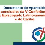 Documento de Aparecida Texto conclusivo da V Conferência Geral do Episcopado Latino-americano e do Caribe