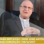 PAUSA PARA REFLEXÃO | DOM JOSÉ ANTÔNIO PERUZZO | IMACULADA CONCEIÇÃO | 09/12/2017
