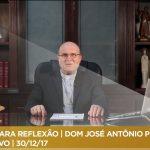 PAUSA PARA REFLEXÃO | DOM JOSÉ ANTÔNIO PERUZZO | ANO NOVO | 30/12/17