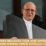 PAUSA PARA REFLEXÃO | DOM JOSÉ ANTÔNIO PERUZZO | IDENTIDADE HUMANA CRISTÃ CATÓLICA | 06/01/2018