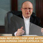 PAUSA PARA REFLEXÃO | DOM JOSÉ ANTÔNIO PERUZZO | IDENTIDADE HUMANA CRISTÃ CATÓLICA | 13/01/2018
