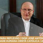 PAUSA PARA REFLEXÃO | DOM JOSÉ ANTÔNIO PERUZZO | IDENTIDADE HUMANA CRISTÃ CATÓLICA | 20/01/2018