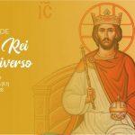 Solenidade de Cristo Rei, a ser celebrada neste final de semana, marca o fim do ano litúrgico