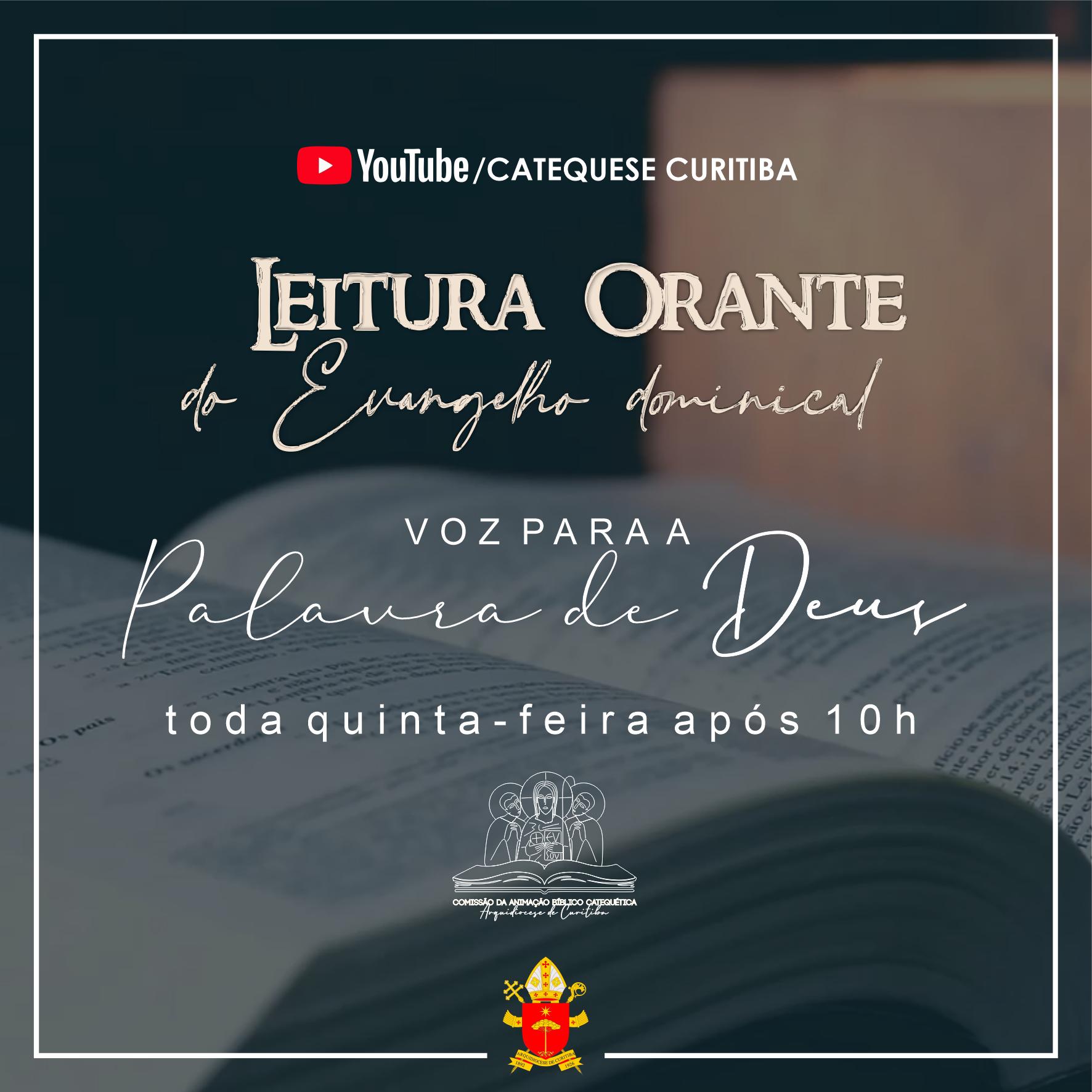 Você também pode acompanhar os quadros Leitura Orante do Evangelho e Voz Para a Palavra de Deus todas as semanas (Imagem: Divulgação/Arquidiocese de Curitiba)